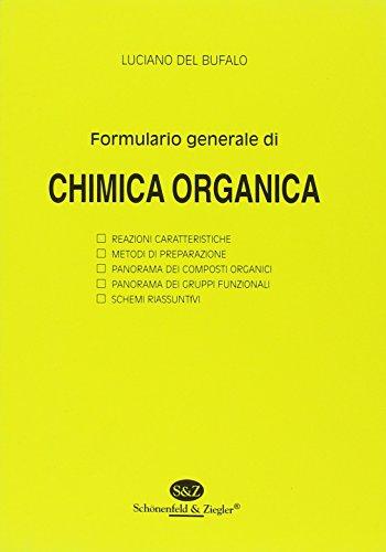 Formulario generale di chimica organica, con reazioni, metodi di preparazione e schemi riassuntivi
