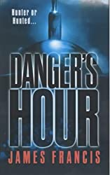 Danger's Hour by James Francis (2002-06-05)