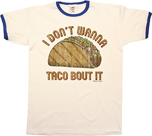 I Dont Wanna Taco Bout It Funny Mens RINGER T-Shirt Uomo Maglietta Retro Style