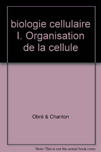 biologie cellulaire I. Organisation de la cellule