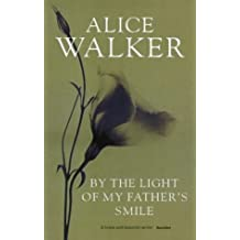 By the Light of My Father's Smile by Alice Walker (2000-06-06)