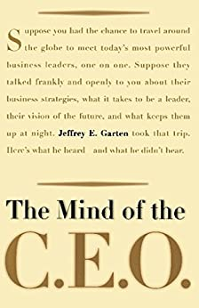 The Mind Of The CEO di [Garten, Jeffrey E.]