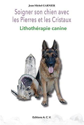 Soigner son chien avec les Pierres et les Cristaux - Lithothrapie canine
