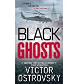 [(Black Ghosts)] [Author: Victor Ostrovsky] published on (May, 2011)