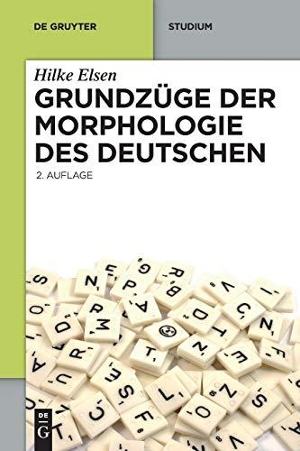 Grundzüge der Morphologie des Deutschen (De Gruyter Studium)