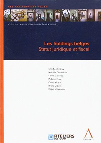 Les Holdings Belges - Statut Juridique et Fiscal