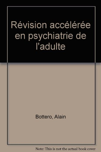 Révision accélérée en psychiatrie de l'adulte par Alain Bottero
