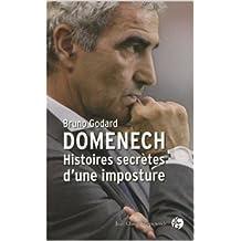 Domenech: histoires secrètes d'une imposture de Bruno Godard ( 21 janvier 2010 )