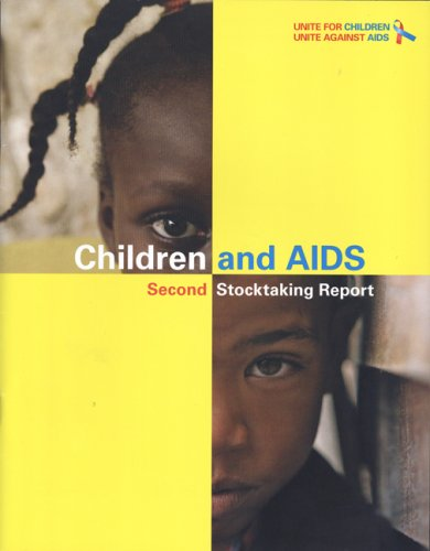 Children and AIDS: Second Stocktaking Reportactions and Progress (Includes ()