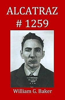 Alcatraz 1259 (English Edition) par [Baker, William]