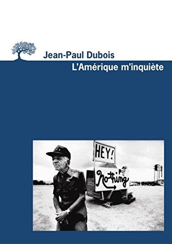 L'Amérique m'inquiète par Jean-Paul Dubois