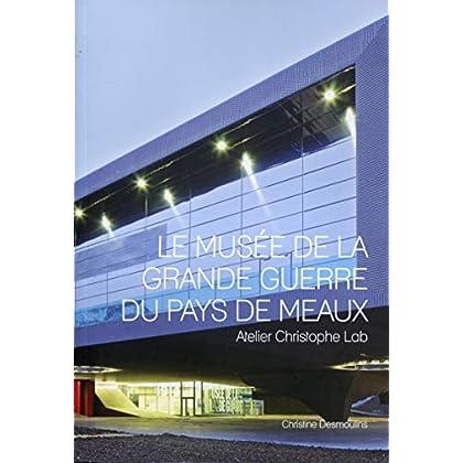 Le musée de la grande guerre du pays de Meaux: Atelier Christophe Lab.