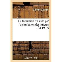 La formation du style par l'assimilation des auteurs 2e édition