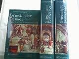 Griechische Denker. Eine Geschichte der antiken Philosophie in 3 Bänden - Theodor Gomperz