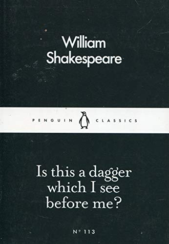 Is This a Dagger Which I See Before Me? (Penguin Little Black Classics) - Winter Classic Player