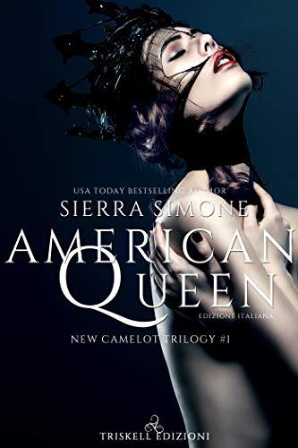 American queen – Edizione italiana (New Camelot Trilogy  Vol. 1) di [Simone, Sierra]