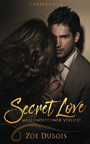 Buchcover Secret Love - Millionenschwer verliebt: Liebesroman