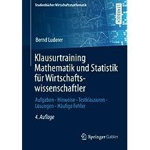 Klausurtraining Mathematik und Statistik für Wirtschaftswissenschaftler (Studienbücher Wirtschaftsmathematik)