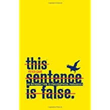 This Sentence is False: An Introduction to Philosophical Paradoxes by Peter Cave (2009-09-12)