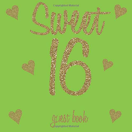 Sweet 16 Guest Book: Gold Glitter Hearts Neon Green - 16th Birthday/Anniversary/Memorial/Teenager Party Signing Message Book,Gift Log,Photo Space,Milestone Keepsake Present for Special Memories (16 Neon Sweet)