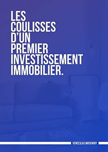 Couverture du livre Les coulisses d'un premier investissement immobilier: Le retour d'expérience d'un investissement locatif d'un salarié de 26 ans