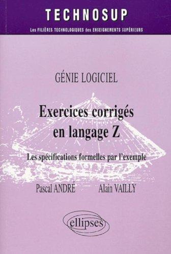 Exercices corrigés en langage Z - Les spécifications formelles par l'exemple