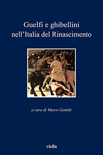 Marco Gentile - Guelfi e ghibellini nell'Italia del Rinascimento (2006)