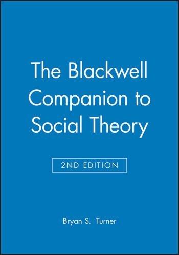 Blackwell Companion to Social Theory 2e (Wiley Blackwell Companions to Sociology) by Bryan Turner (2000-03-06)