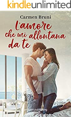 L'amore che mi allontana da te (Le distanze dell'amore Vol. 2)