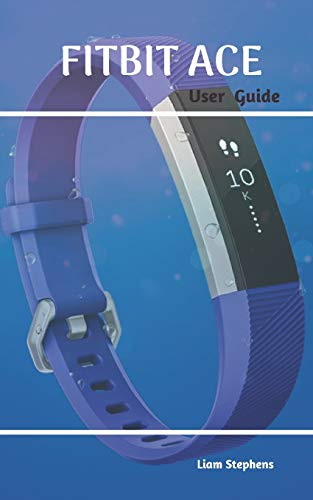 Fitbit Ace User Guide: The answer to your Fitbit Ace Questions
