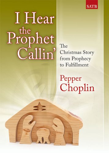 I Hear the Prophet Callin': The Christmas Story from Prophecy to Fulfillment