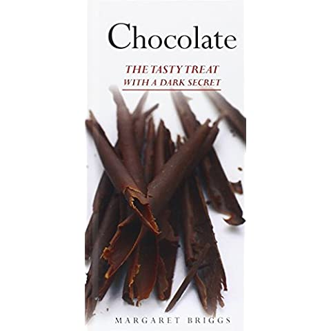 Chocolate: The Tasty Treat with a Dark Secret by Margaret Briggs (1-Jan-2008) Hardcover