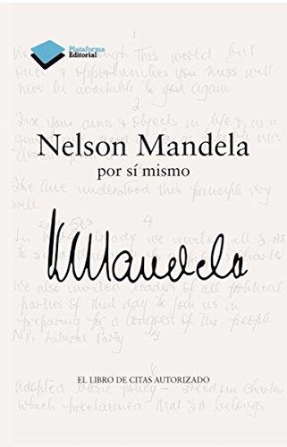 Nelson Mandela por sí mismo (Plataforma) por Nelson Mandela