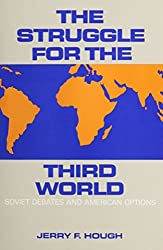 The Struggle for the Third World: Soviet Debates and American Options by Jerry Hough (1986-02-01)