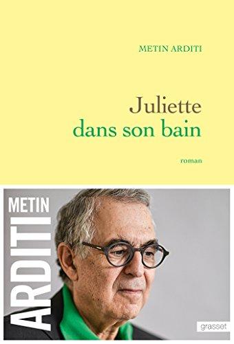 Juliette dans son bain : roman (Littérature Française)