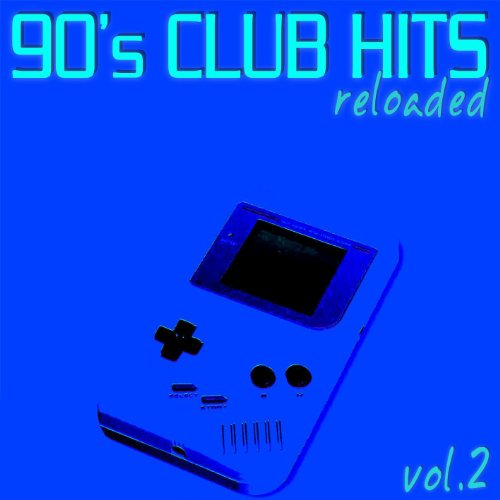 90's Club Hits Reloaded Vol.2 (Best Of Dance, House & Techno Remixes) -
