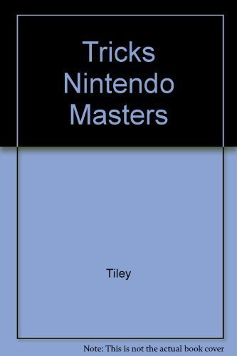 Tricks of the Nintendo Masters by W. Edward Tiley (1990-08-03)