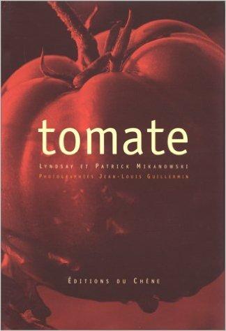 Tomate de Lyndsay Mikanowski,Patrick Mikanowski,Jean-Louis Guillemin ( 26 mai 1999 )