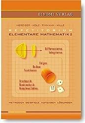 Repetitorium Elementare Mathematik 2: Methoden, Beispiele, Aufgaben, Lösungen