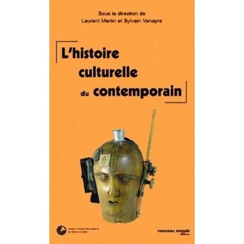 L'histoire culturelle du contemporain : Actes du colloque de Cerisy de L Martin (17 novembre 2005) Broché
