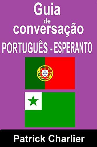 Guia de Conversação PORTUGUÊS ESPERANTO (Portuguese Edition) por Patrick Charlier