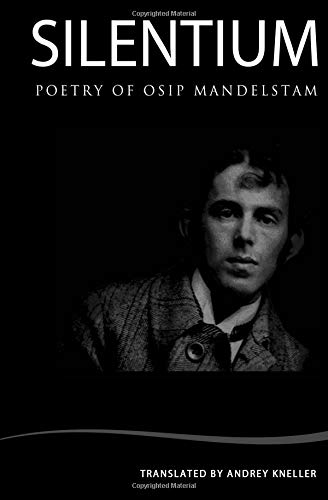 Silentium: Selected Poetry of Osip Mandelstam