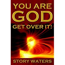 [(You Are God. Get Over It!)] [By (author) Story Waters] published on (November, 2005)