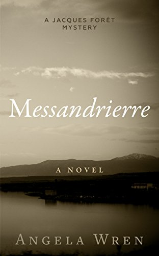 Messandrierre: Murder in rural France (A Jacques Forêt Mystery Book 1)