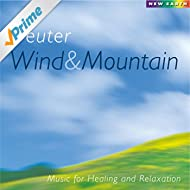 Wind and Mountain: Music for Healing and Relaxation