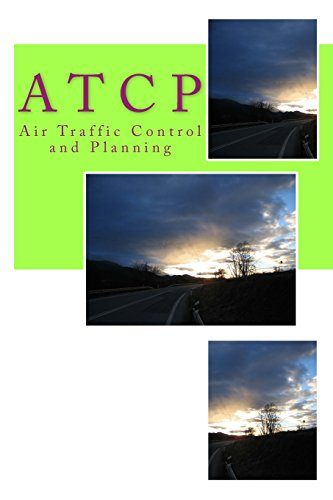A T C P: Air Traffic Control and Planning