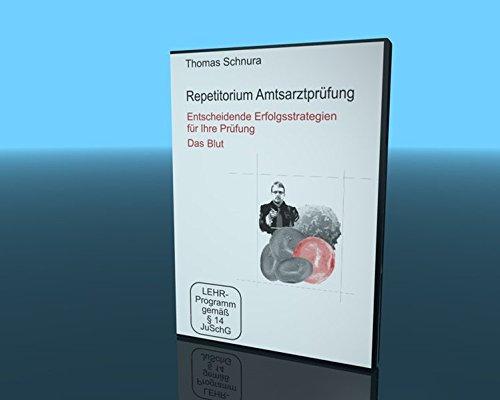 Repetitorium Amtsarztprüfung 1 - Entscheidende Erfolgsstrategien für Ihre Prüfung/Das Blut