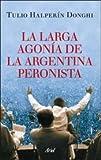 La larga agonía de la Argentina peronista.