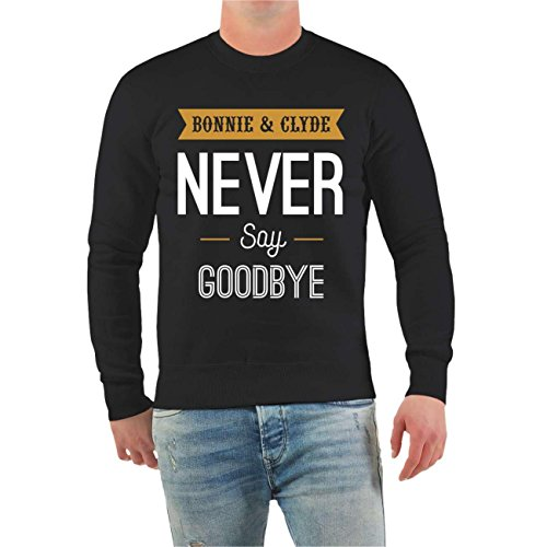 Partner Pullover Bonnie & Clyde NEVER say GOODBYE (mit Rückendruck) Größe S - 10XL MANN schwarz