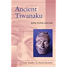 Ancient Tiwanaku (Case Studies in Early Societies, Band 9)